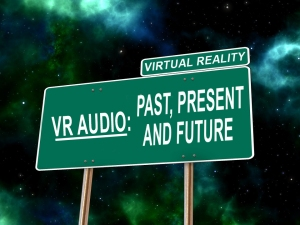 VR Audio (article by award winning video game music composer Winifred Phillips)